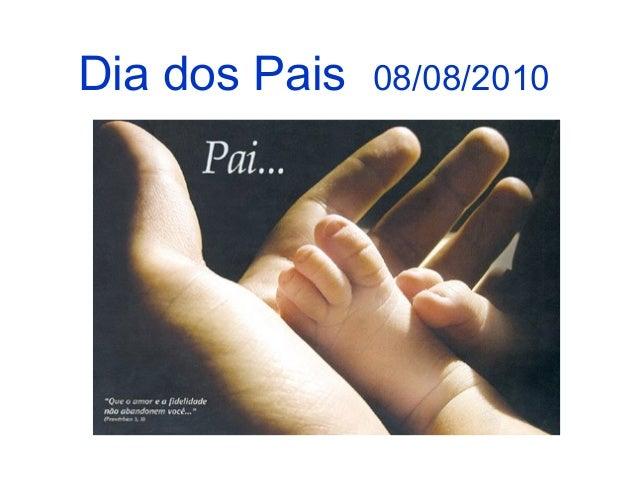 Dia dos Pais 08/08/2010