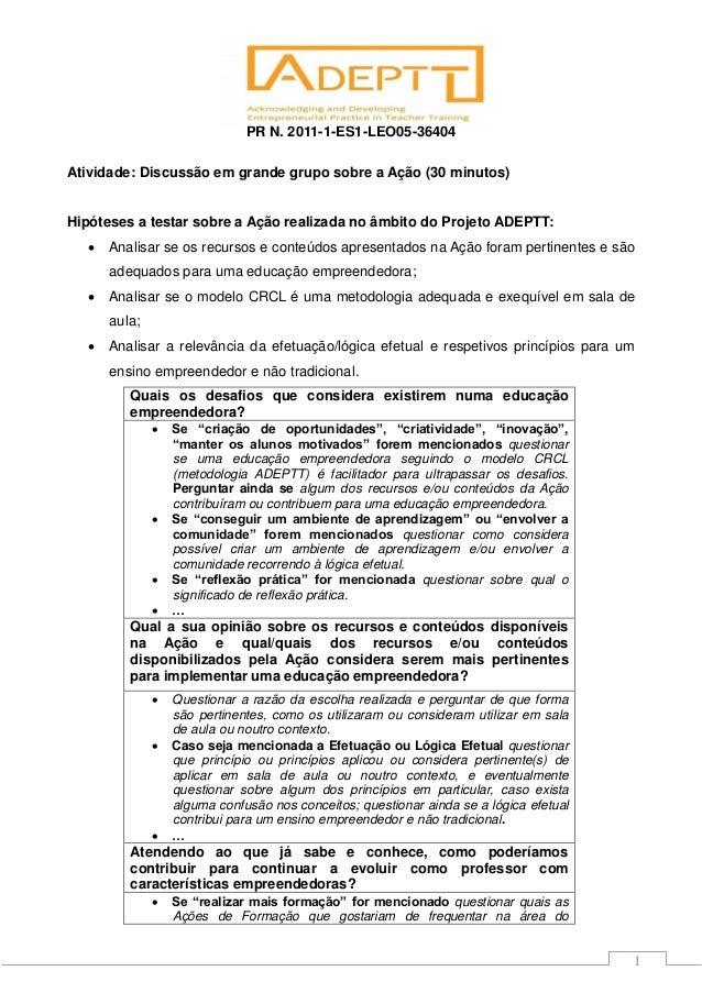 PR N. 2011-1-ES1-LEO05-36404 1 Atividade: Discussão em grande grupo sobre a Ação (30 minutos) Hipóteses a testar sobre a A...