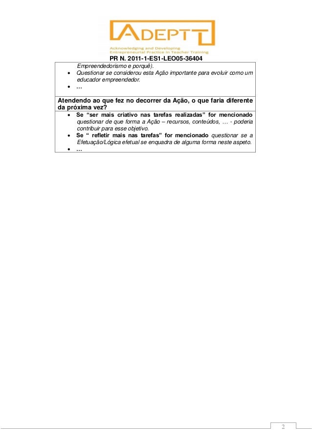 PR N. 2011-1-ES1-LEO05-36404 2 Empreendedorismo e porquê).  Questionar se considerou esta Ação importante para evoluir co...
