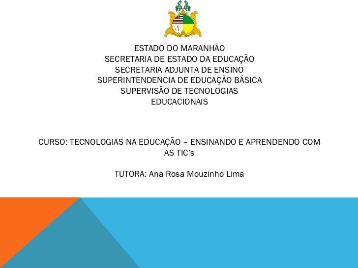 ESTADO DO MARANHÃO             SECRETARIA DE ESTADO DA EDUCAÇÃO                SECRETARIA ADJUNTA DE ENSINO            SUP...