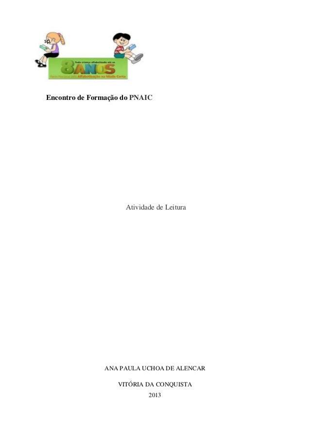 sp Encontro de Formação do PNAIC Atividade de Leitura ANA PAULA UCHOA DE ALENCAR VITÓRIA DA CONQUISTA 2013