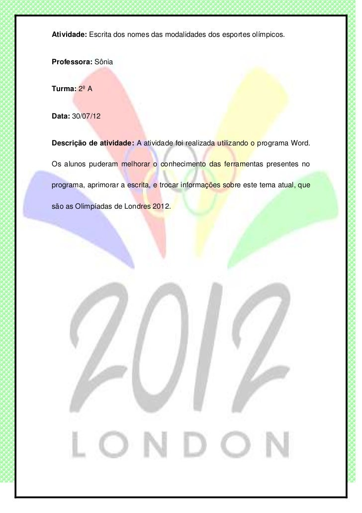Atividade: Escrita dos nomes das modalidades dos esportes olímpicos.Professora: SôniaTurma: 2º AData: 30/07/12Descrição de...