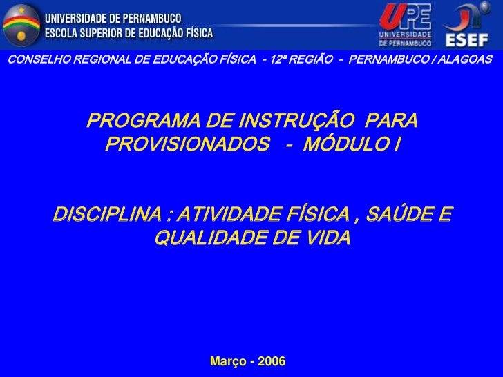 CONSELHO REGIONAL DE EDUCAÇÃO FÍSICA - 12ª REGIÃO - PERNAMBUCO / ALAGOAS                PROGRAMA DE INSTRUÇÃO PARA        ...