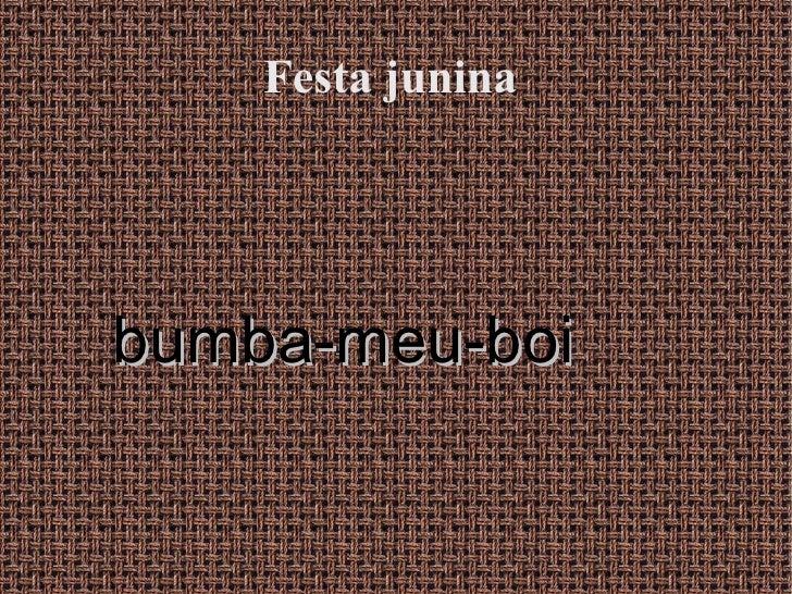 Festa juninabumba-meu-boi