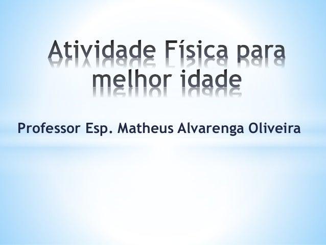 Professor Esp. Matheus Alvarenga Oliveira