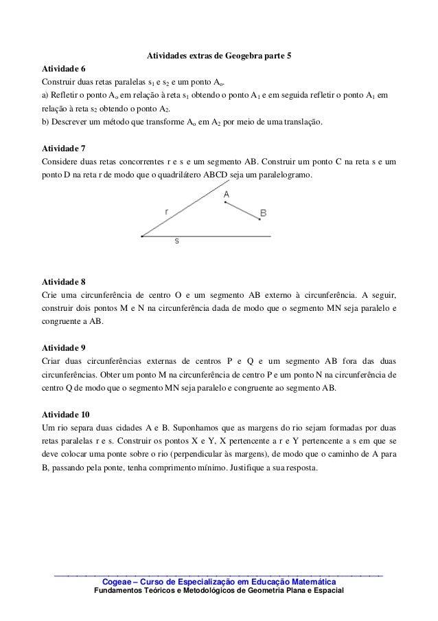 Atividades extras de Geogebra parte 5 Atividade 6 Construir duas retas paralelas s1 e s2 e um ponto Ao. a) Refletir o pont...