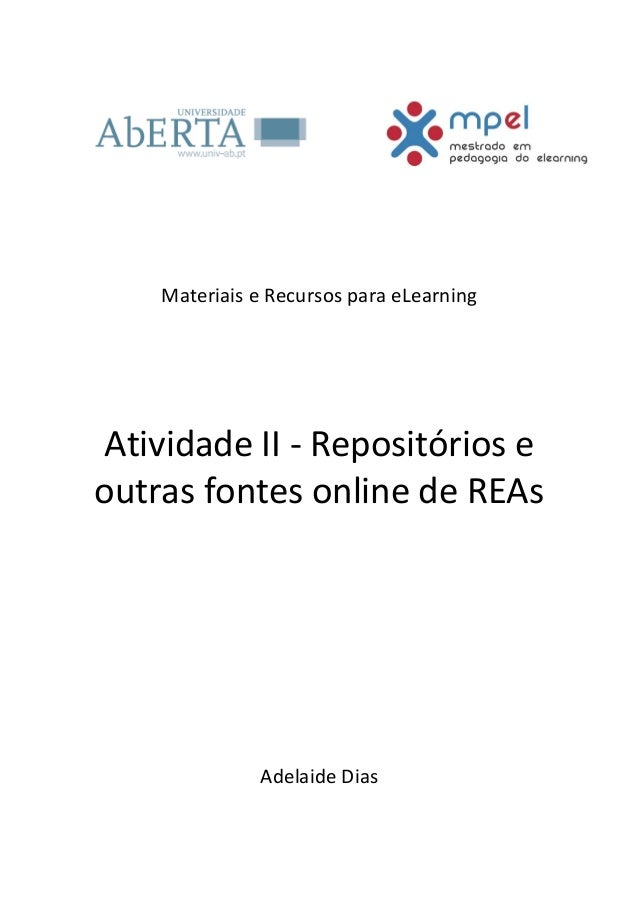 Materiais e Recursos para eLearningAtividade II - Repositórios eoutras fontes online de REAsAdelaide Dias