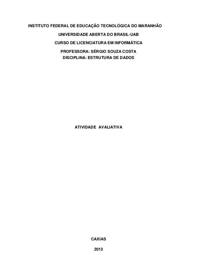 INSTITUTO FEDERAL DE EDUCAÇÃO TECNOLÓGICA DO MARANHÃO UNIVERSIDADE ABERTA DO BRASIL-UAB CURSO DE LICENCIATURA EM INFORMÁTI...