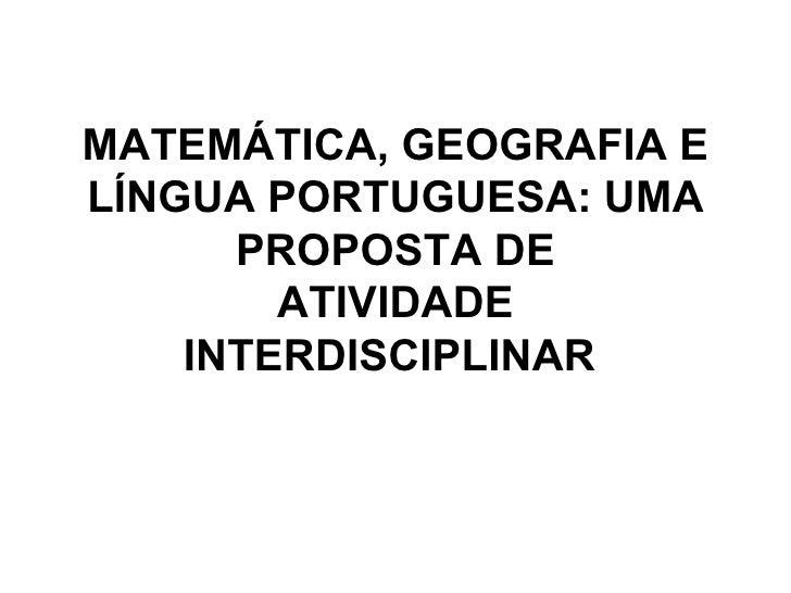 MATEMÁTICA, GEOGRAFIA E LÍNGUA PORTUGUESA: UMA PROPOSTA DE ATIVIDADE INTERDISCIPLINAR