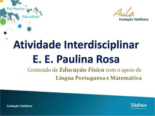 Conteúdo de Educação Física com o apoio de Língua Portuguesa e Matemática