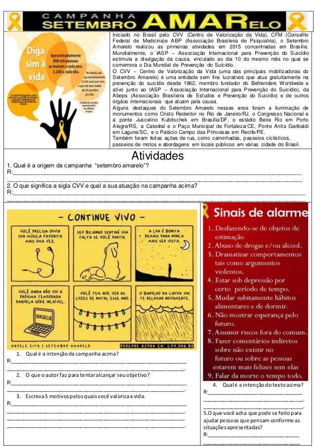 Iniciado no Brasil pelo CVV (Centro de Valorização da Vida), CFM (Conselho Federal de Medicina)e ABP (Associação Brasileir...