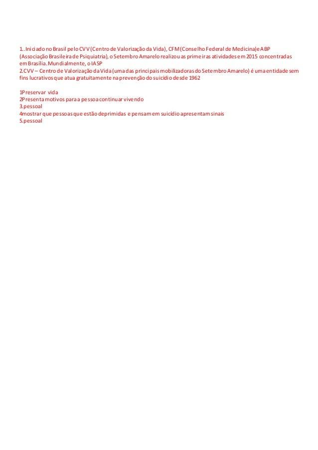 1..IniciadonoBrasil peloCVV (Centrode ValorizaçãodaVida),CFM(ConselhoFederal de Medicina)eABP (AssociaçãoBrasileirade Psiq...