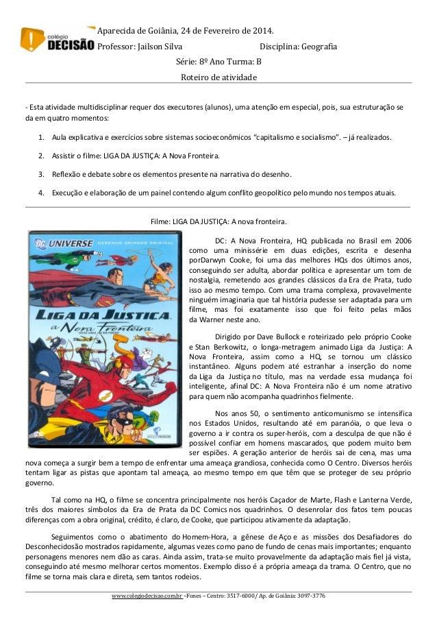 Aparecida de Goiânia, 24 de Fevereiro de 2014. Professor: Jailson Silva  Disciplina: Geografia  Série: 8º Ano Turma: B Rot...