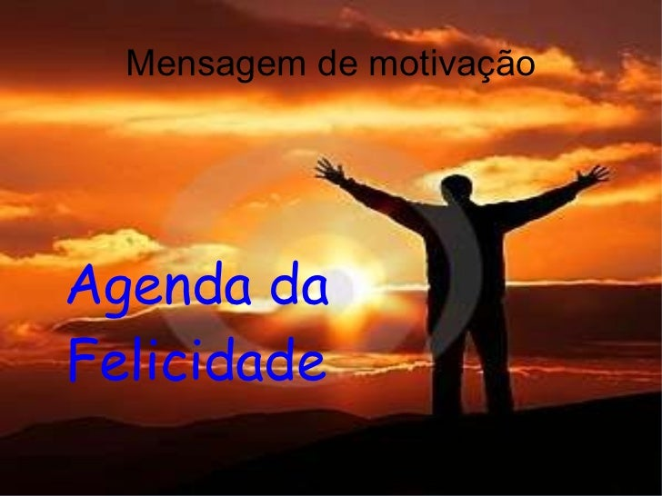 Mensagem de motivação Agenda da Felicidade