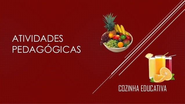 ATIVIDADES PEDAGÓGICAS COZINHA EDUCATIVA