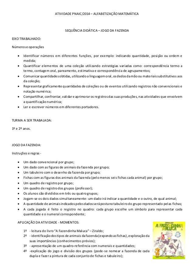 ATIVIDADE PNAIC/2014 – ALFABETIZAÇÃO MATEMÁTICA  SEQUÊNCIA DIDÁTICA – JOGO DA FAZENDA  EIXO TRABALHADO:  Números e operaçõ...