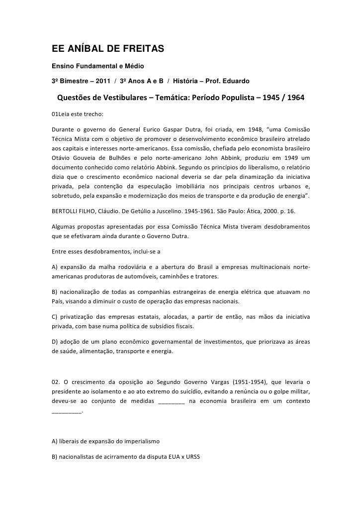 EE ANÍBAL DE FREITASEnsino Fundamental e Médio3º Bimestre – 2011 / 3º Anos A e B / História – Prof. Eduardo  Questões de V...