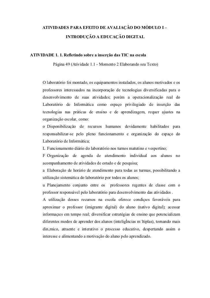 ATIVIDADES PARA EFEITO DE AVALIAÇÃO DO MÓDULO I –                   INTRODUÇÃO A EDUCAÇÃO DIGITALATIVIDADE 1. 1. Refletind...
