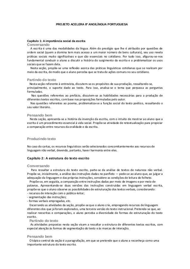 PROJETO ACELERA 8º ANO/LÍNGUA PORTUGUESA Capítulo 1: A importância social da escrita Conversando A escrita é uma das modal...