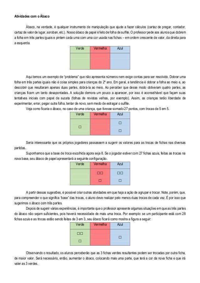 Atividades com o Ábaco Ábaco, na verdade, é qualquer instrumento de manipulação que ajude a fazer cálculos (cartaz de preg...