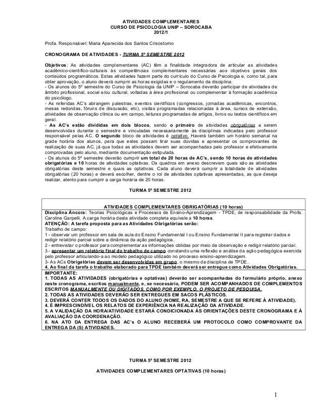 ATIVIDADES COMPLEMENTARESCURSO DE PSICOLOGIA UNIP – SOROCABA2012/1Profa. Responsável: Maria Aparecida dos Santos Crisostom...