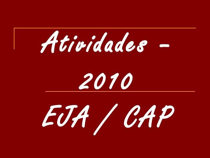 Atividades – 2010 EJA / CAP