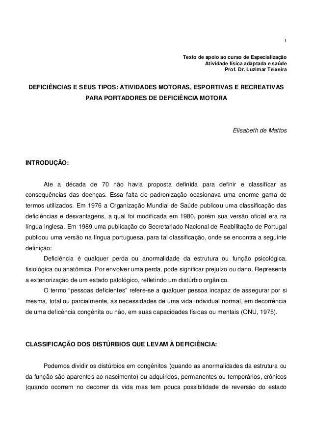 1 Texto de apoio ao curso de Especialização Atividade física adaptada e saúde Prof. Dr. Luzimar Teixeira DEFICIÊNCIAS E SE...