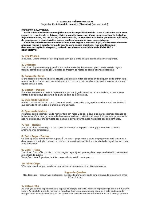 ATIVIDADES PRÉ-DESPORTIVAS                   Sugestão: Prof. Maurício Leandro (Choquito) (ver currículo)ESPORTES ADAPTADOS...