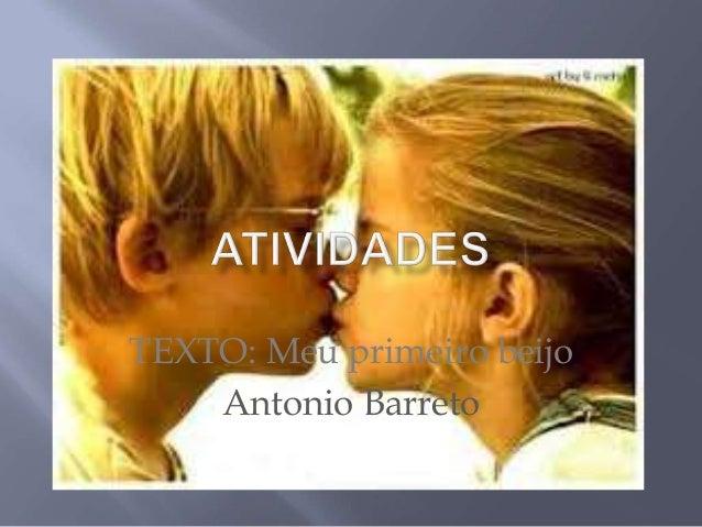 TEXTO: Meu primeiro beijoAntonio Barreto