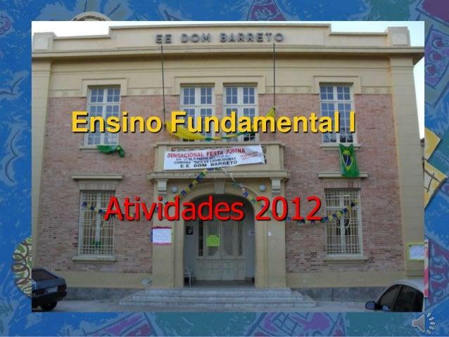 Ensino Fundamental I  Atividades 2012