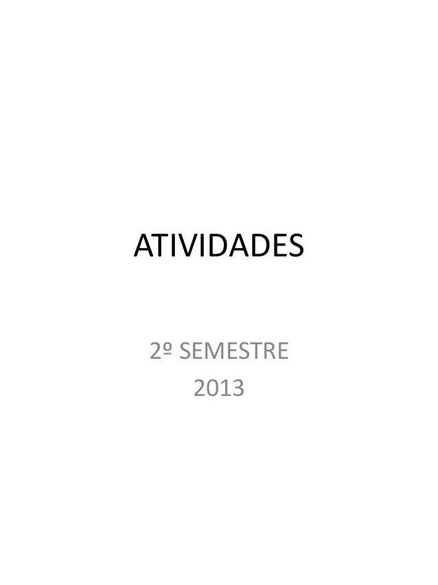 ATIVIDADES 2º SEMESTRE 2013