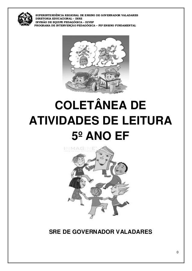 0 SUPERINTENDÊNCIA REGIONAL DE ENSINO DE GOVERNADOR VALADARES DIRETORIA EDUCACIONAL – DIRE DIVISÃO DE EQUIPE PEDAGÓGICA – ...