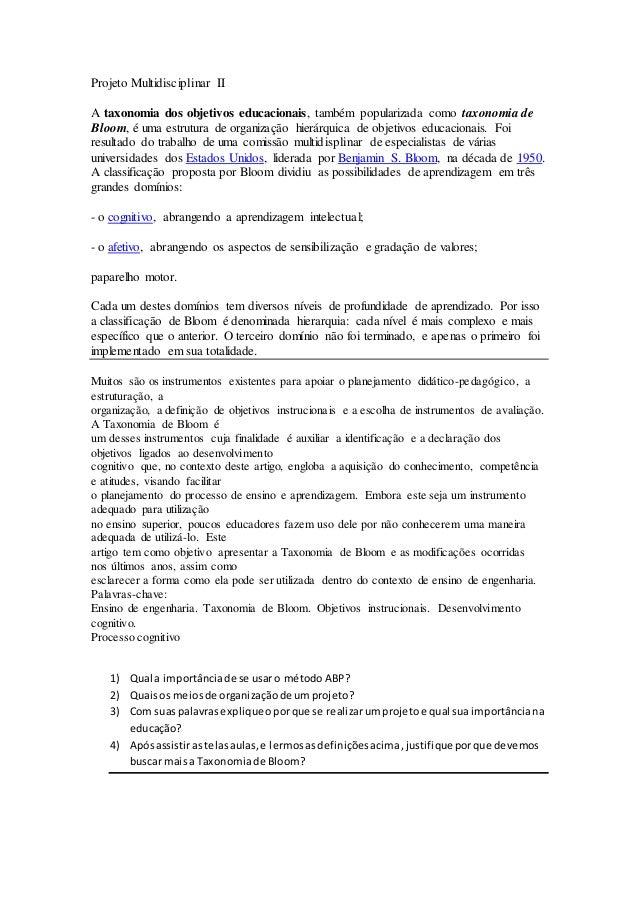 Projeto Multidisciplinar II A taxonomia dos objetivos educacionais, também popularizada como taxonomia de Bloom, é uma est...