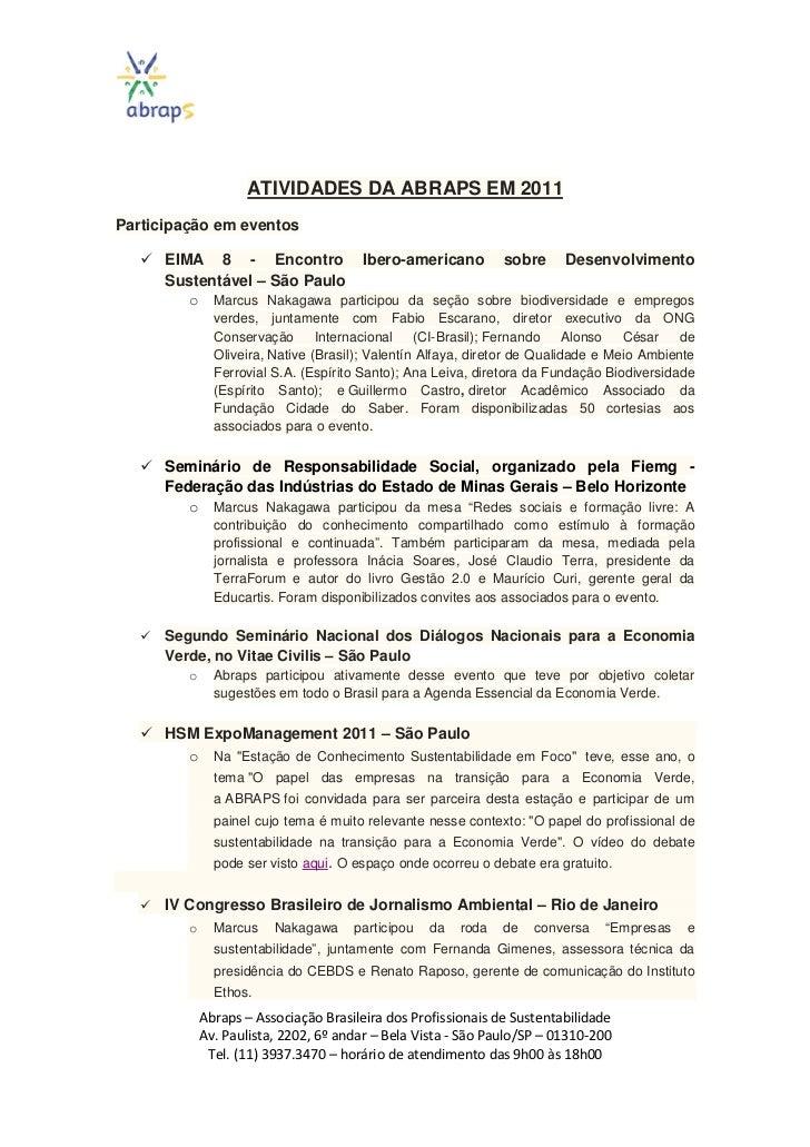 ATIVIDADES DA ABRAPS EM 2011Participação em eventos      EIMA 8 - Encontro Ibero-americano sobre Desenvolvimento      Sust...