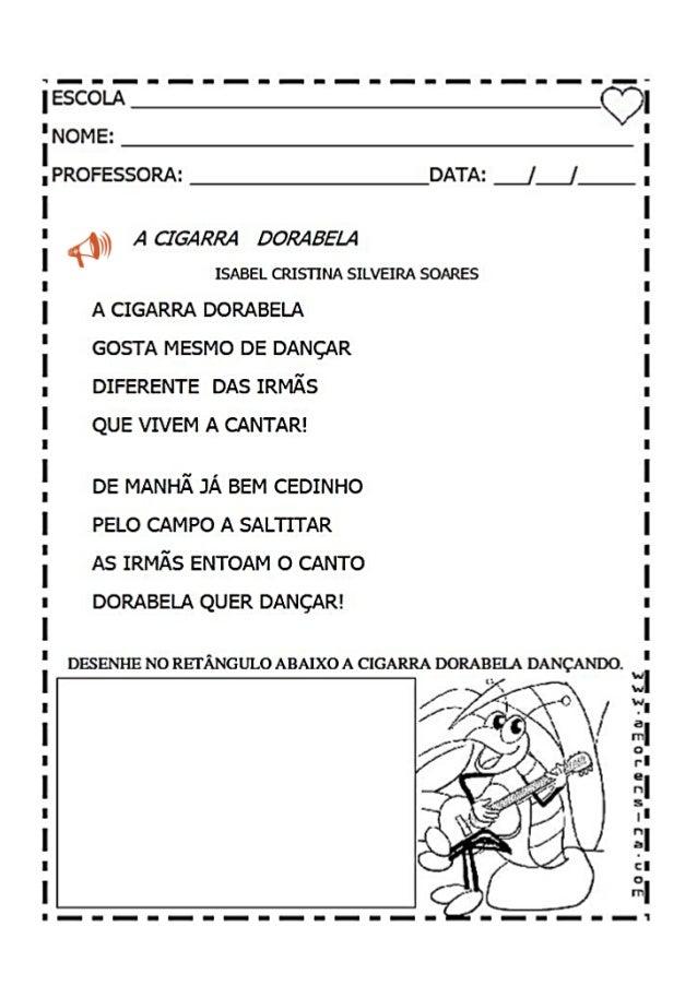 OBSERVE A IMAGEM. COMPLETE A FRASE COM UMA DAS PALAVRAS DO QUADRO: TRABALHANDO COMENDO CANTANDO DORMINDO A CIGARRA ESTÁ __...