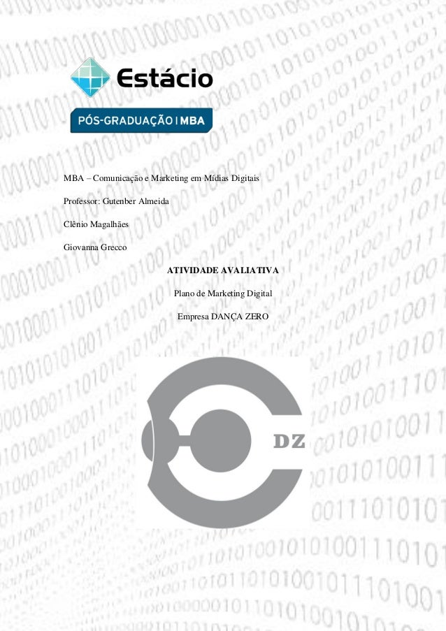 MBA – Comunicação e Marketing em Mídias Digitais Professor: Gutenber Almeida Clênio Magalhães Giovanna Grecco ATIVIDADE AV...