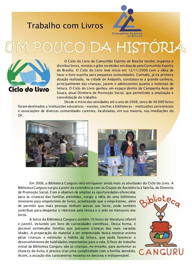 Trabalho com LivrosUM POUCO DA HISTÓRIA                               O Ciclo do Livro da Comunhão Espírita de Brasília re...