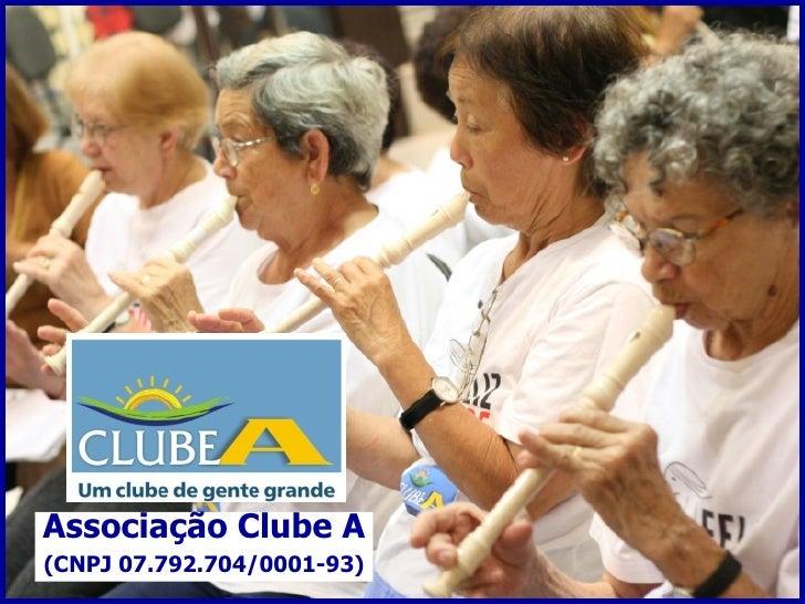 Associação Clube A (CNPJ 07.792.704/0001-93)