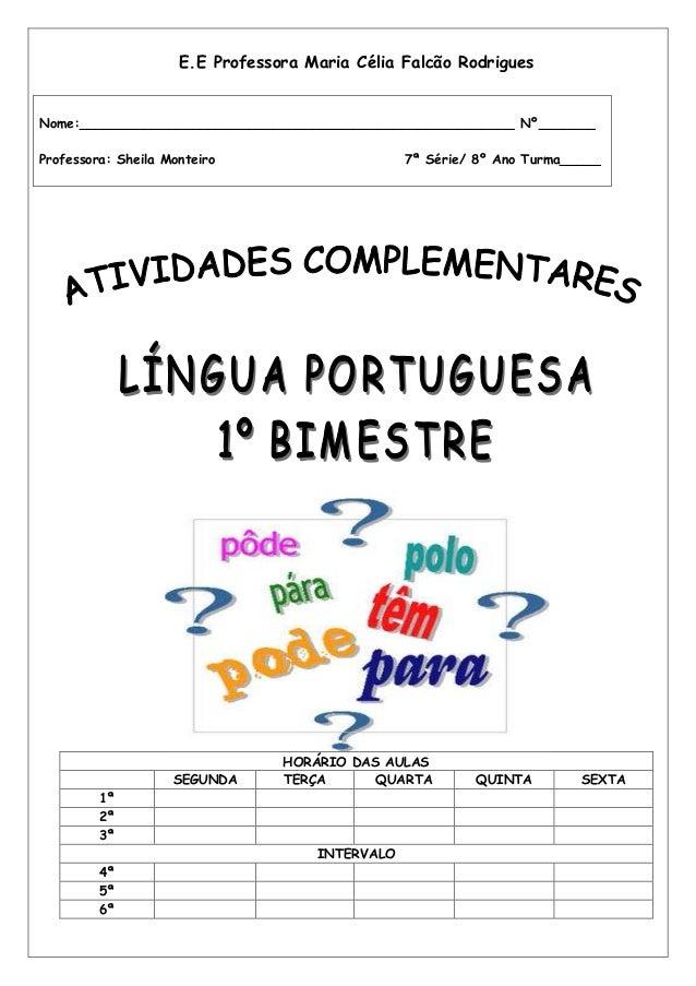 E.E Professora Maria Célia Falcão RodriguesNome:______________________________________________________ Nº_______Professora...