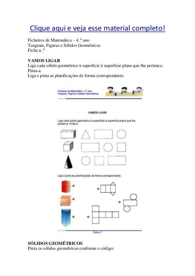 Clique aqui e veja esse material completo!Ficheiros de Matemática – 4..º anoTangram, Figuras e Sólidos GeométricosFicha n....