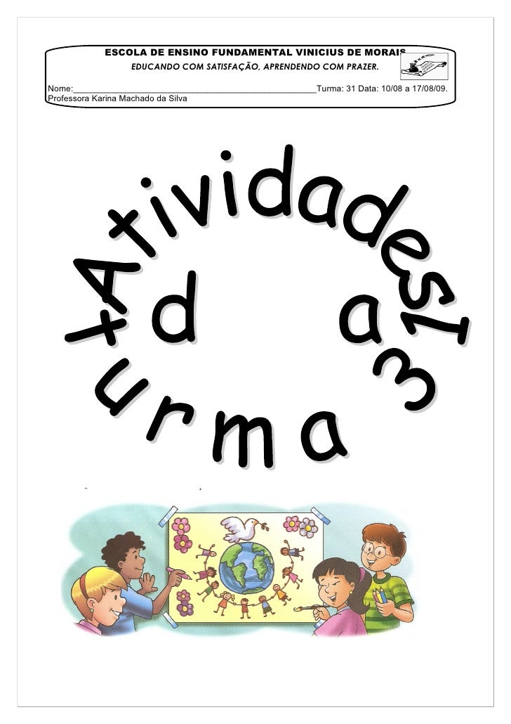 ESCOLA DE ENSINO FUNDAMENTAL VINICIUS DE MORAIS                   EDUCANDO COM SATISFAÇÃO, APRENDENDO COM PRAZER.  Nome:__...