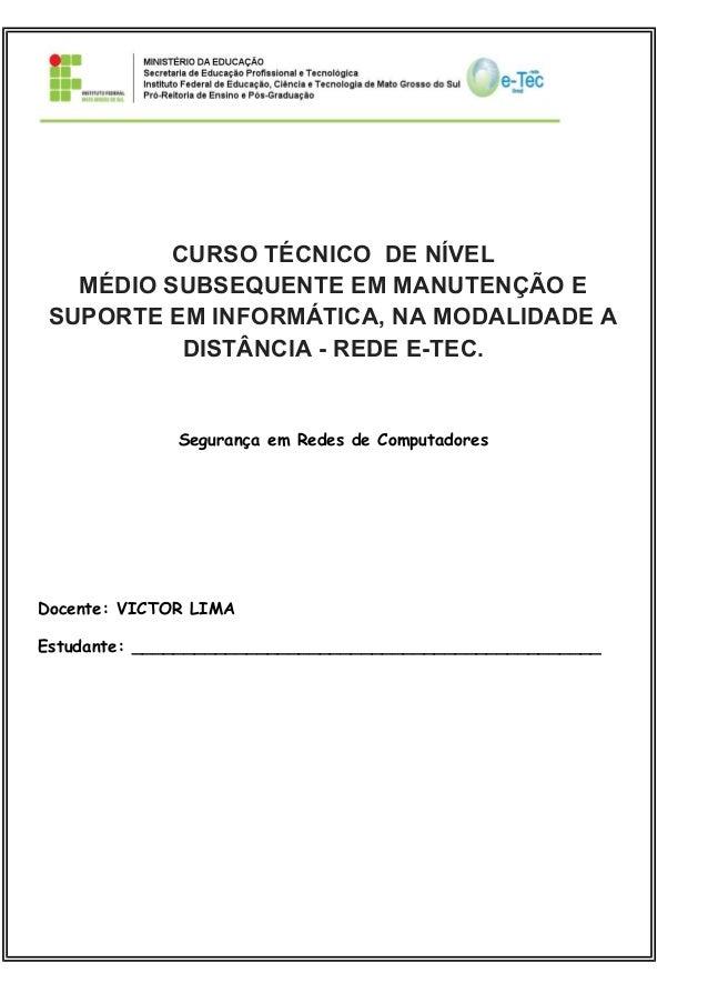CURSO TÉCNICO DE NÍVEL MÉDIO SUBSEQUENTE EM MANUTENÇÃO E SUPORTE EM INFORMÁTICA, NA MODALIDADE A DISTÂNCIA - REDE E-TEC.  ...