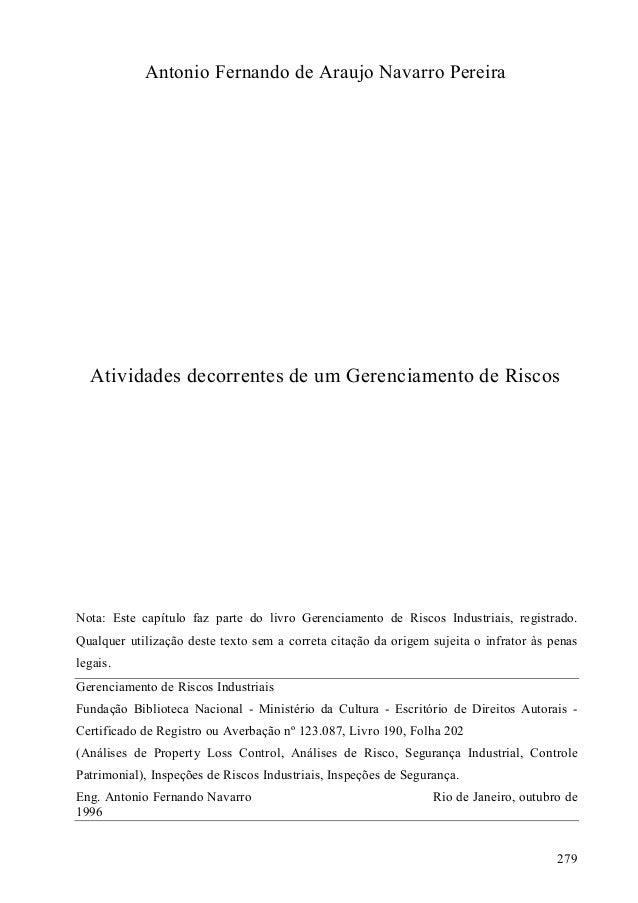 279 Antonio Fernando de Araujo Navarro Pereira Atividades decorrentes de um Gerenciamento de Riscos Nota: Este capítulo fa...