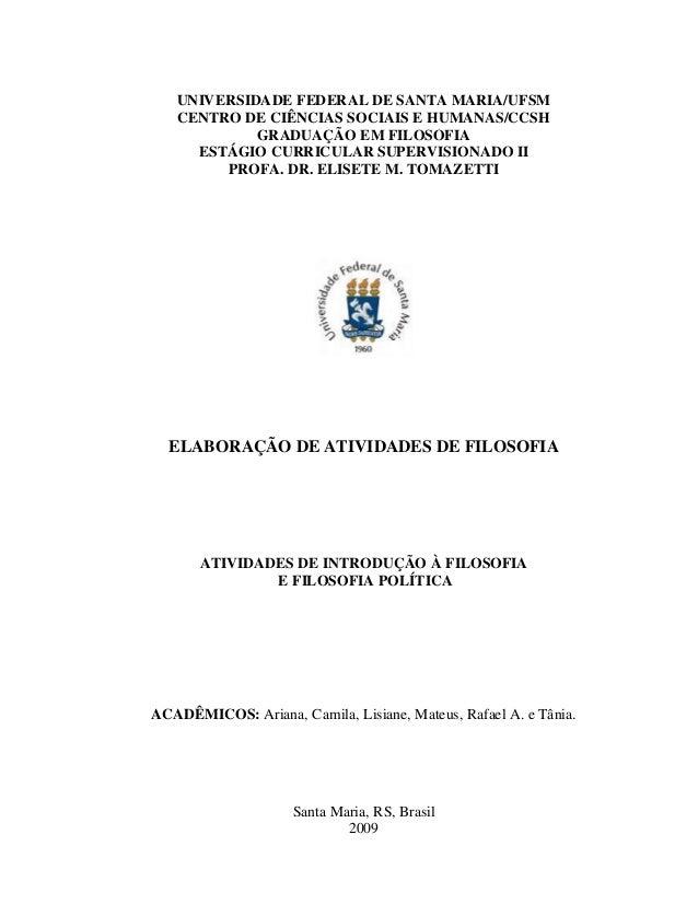 UNIVERSIDADE FEDERAL DE SANTA MARIA/UFSM CENTRO DE CIÊNCIAS SOCIAIS E HUMANAS/CCSH GRADUAÇÃO EM FILOSOFIA ESTÁGIO CURRICUL...