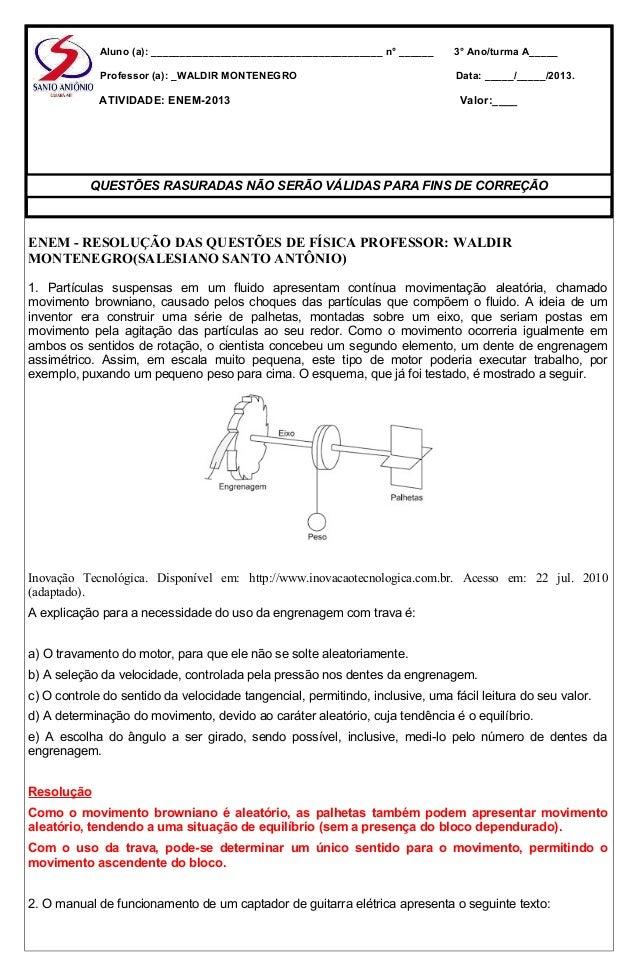 ENEM - RESOLUÇÃO DAS QUESTÕES DE FÍSICA PROFESSOR: WALDIR MONTENEGRO(SALESIANO SANTO ANTÔNIO) 1. Partículas suspensas em u...