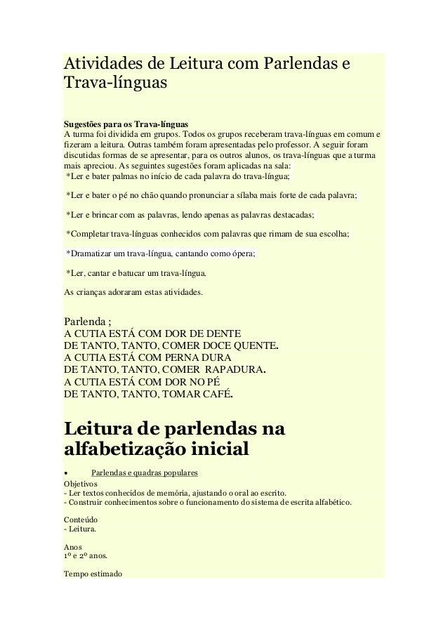 Atividades de Leitura com Parlendas e Trava-línguas Sugestões para os Trava-línguas A turma foi dividida em grupos. Todos ...