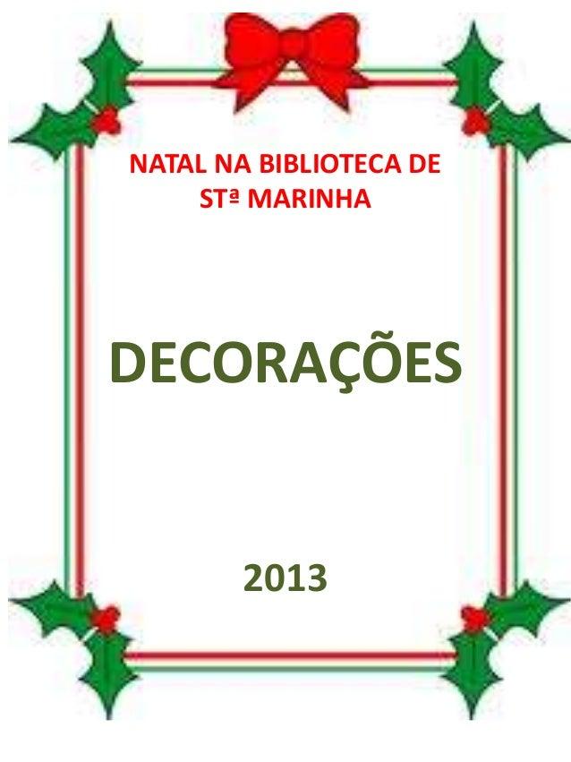 NATAL NA BIBLIOTECA DE STª MARINHA  DECORAÇÕES  2013