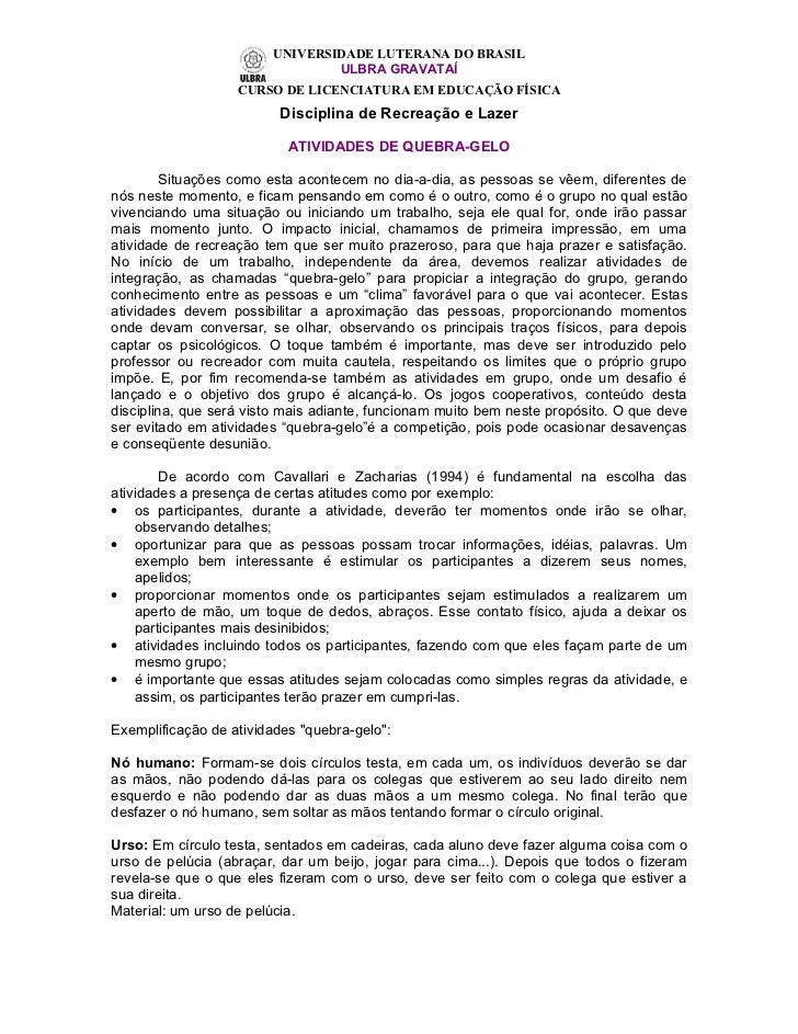 UNIVERSIDADE LUTERANA DO BRASIL                                ULBRA GRAVATAÍ                   CURSO DE LICENCIATURA EM E...