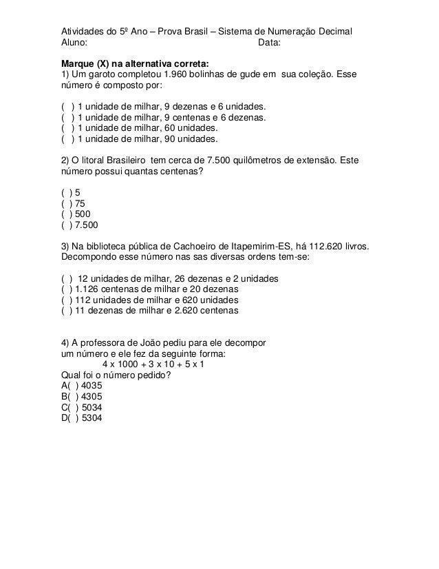 Atividades do 5º Ano – Prova Brasil – Sistema de Numeração Decimal Aluno: Data: Marque (X) na alternativa correta: 1) Um g...