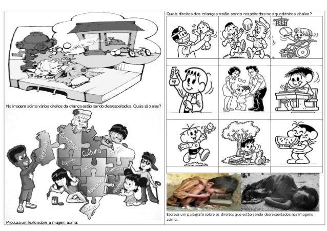 Na imagem acima vários direitos da criança estão sendo desrespeitados. Quais são eles? Produza um texto sobre a imagem aci...